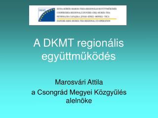 A DKMT regionális együttműködés