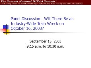Panel Discussion:  Will There Be an Industry-Wide Train Wreck on  October 16, 2003