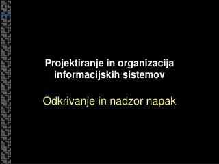 Projektiranje in organizacija informacijskih sistemov