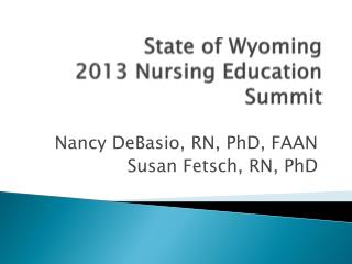 State of Wyoming 2013 Nursing Education Summit
