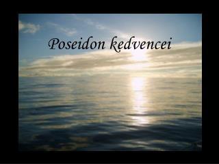 Poseidon kedvencei