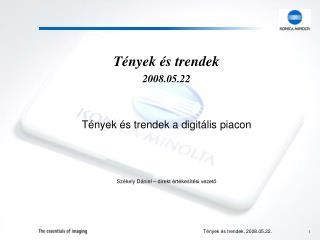 Tények és trendek 2008.05.22 Tények és trendek a digitális piacon