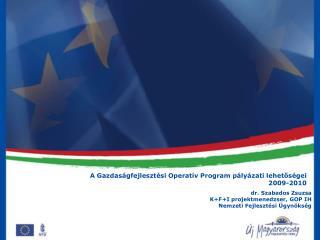A Gazdaságfejlesztési Operatív Program pályázati lehetőségei 2009-2010