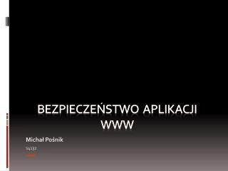 Bezpieczeństwo  aplikacji  WWW