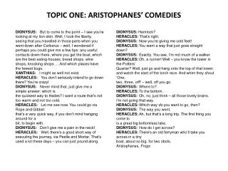 TOPIC ONE: ARISTOPHANES' COMEDIES