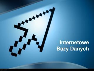 Internetowe Bazy Danych