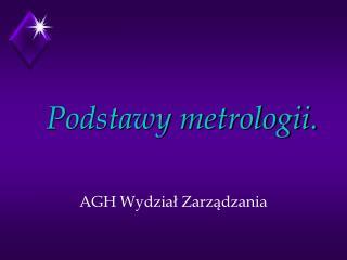 Podstawy metrologii.