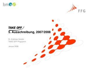 5. Ausschreibung, 2007/2008