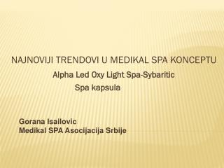 NAJNOVIJI TRENDOVI U MEDIKAL SPA KONCEPTU Alpha Led Oxy Light Spa-Sybaritic