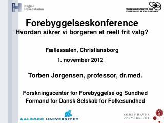 Torben Jørgensen, professor, drd. Forskningscenter for Forebyggelse og Sundhed