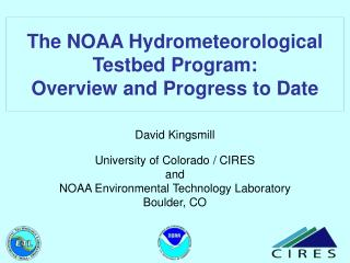 The NOAA Hydrometeorological Testbed Program:  Overview and Progress to Date