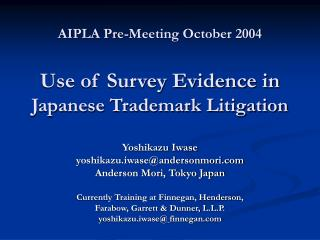 AIPLA Pre-Meeting October 2004 Use of Survey Evidence in  Japanese Trademark Litigation