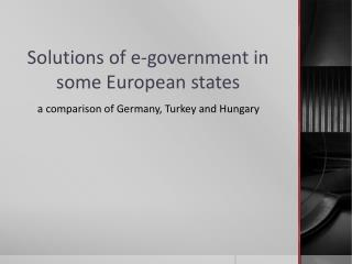 Solutions of e-government in some European states