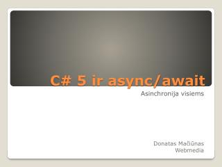 C# 5 ir async/await