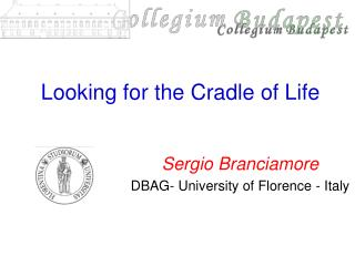 Looking for the Cradle of Life