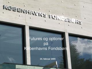Futures og optioner på  Københavns Fondsbørs