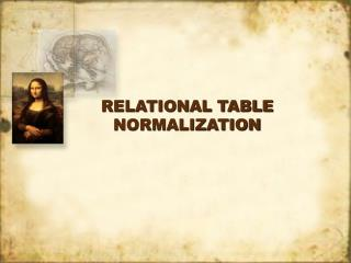RELATIONAL TABLE NORMALIZATION