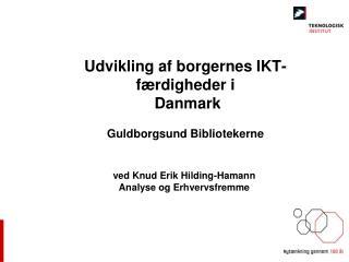 Udvikling af borgernes IKT-færdigheder i  Danmark Guldborgsund Bibliotekerne