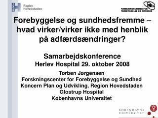 Torben Jørgensen Forskningscenter for Forebyggelse og Sundhed