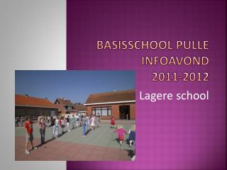 Basisschool Pulle infoavond  2011-2012