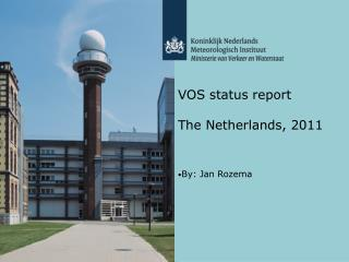 VOS status report The Netherlands, 2011