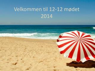 Velkommen til 12-12 mødet 2014