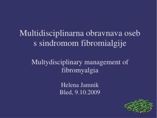 Multidisciplinarna obravnava oseb s sindromom fibromialgije