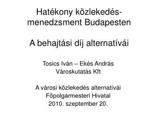 Hatékony közlekedés-menedzsment Budapesten A behajtási díj alternatívái
