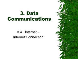 3.  Data Communications