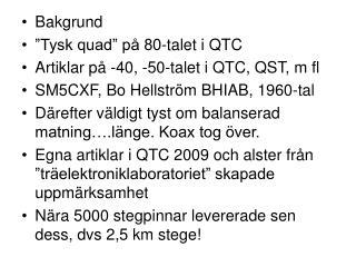 "Bakgrund ""Tysk quad"" på 80-talet i QTC Artiklar på -40, -50-talet i QTC, QST, m fl"
