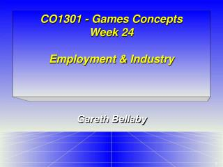 CO1301 - Games Concepts Week 24 Employment & Industry