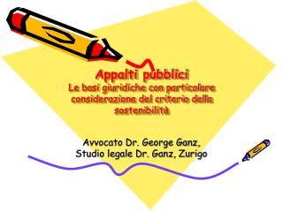 Avvocato Dr. George Ganz, Studio legale Dr. Ganz, Zurigo
