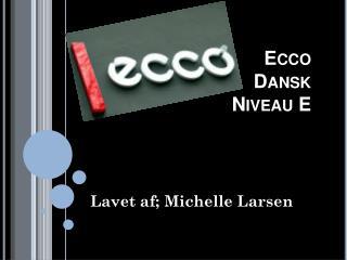 Ecco  Dansk  Niveau E
