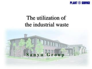 The utilization of  the industrial waste