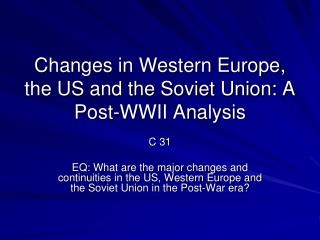 Changes in Western Europe, the US and the Soviet Union: A Post-WWII Analysis