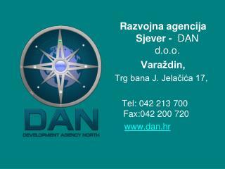 Razvojna agencija Sjever -   DAN d.o.o. Varaždin, Trg bana J. Jelačića 17 ,
