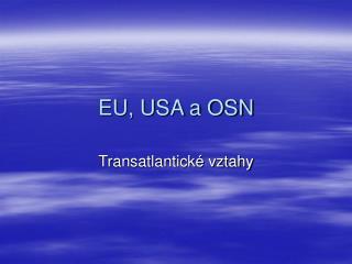 EU, USA a OSN