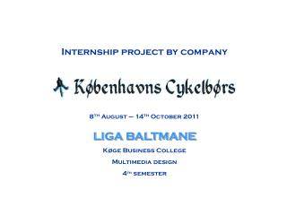 LIGA BALTMANE Køge Business College Multimedia design 4 th  semester