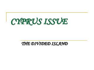 CYPRUS ISSUE