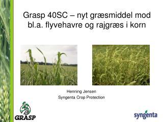 Grasp 40SC – nyt græsmiddel mod bl.a. flyvehavre og rajgræs i korn
