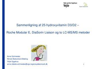 Anne Schmedes Klinisk Biokemisk Afdeling Vejle Sygehus