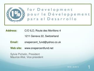 1% for Development Fund Address: 1% for Development Fund 				International Labour Organisation