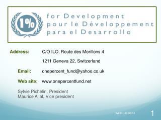 1% for Development Fund Address: 1% for Development Fund International Labour Organisation