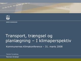 Transport, trængsel og planlægning – I klimaperspektiv