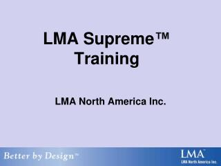 LMA Supreme  Training