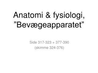 "Anatomi & fysiologi,  ""Bevægeapparatet"""