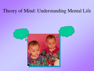 Theory of Mind: Understanding Mental Life