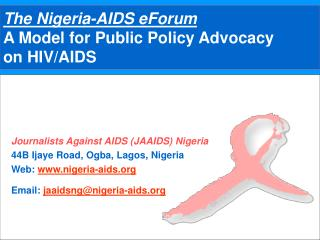 The Nigeria-AIDS eForum A Model for Public Policy Advocacy  on HIV/AIDS
