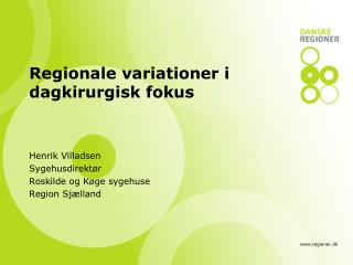Regionale variationer i dagkirurgisk fokus