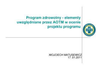 Program zdrowotny - elementy uwzględniane przez AOTM w ocenie projektu programu